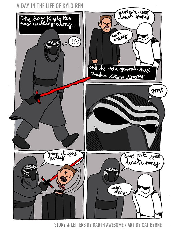 A day in the life of Kylo Ren by Darth Awesome and Cat Byrne