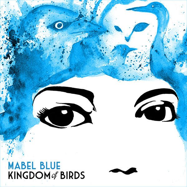 Mabel Blue - Kingdom of Birds - art by Cat Byrne