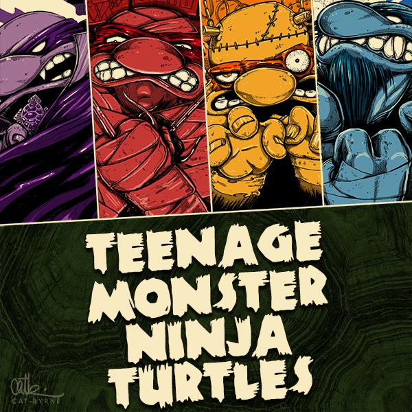 Teenage Monster Ninja Turtles by Cat Byrne