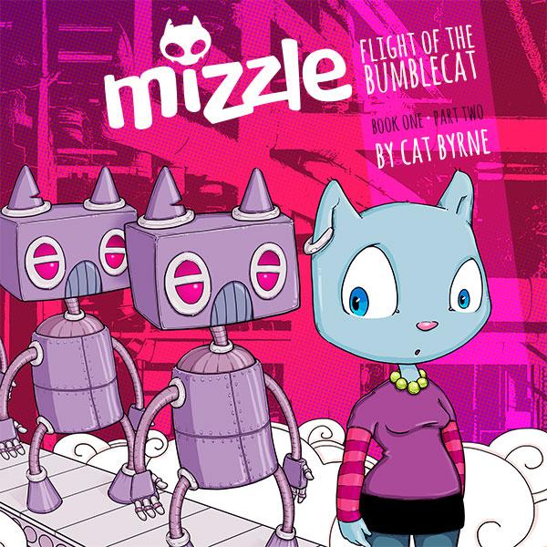 Mizzle: Flight of the Bumblecat part 2 a comic by Cat Byrne