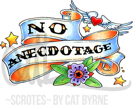 NO ANECDOTAGE scroll banner american traditional tattoo art Black Books art by Cat Byrne