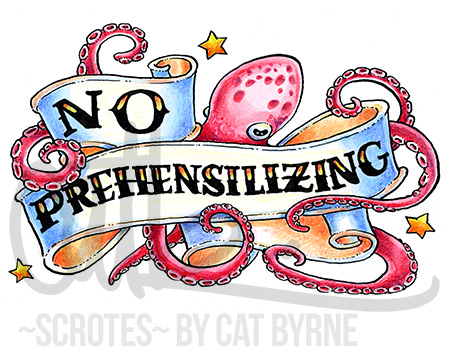 NO PREHENSILIZING scroll banner american traditional tattoo octopus art Black Books art by Cat Byrne